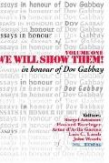 We Will Show Them! Essays in Honour of Dov Gabbay