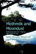 Mothmilk and Moondust Reflections on the Traumas and Trivia of Life