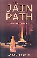 Jain Path Ancient Wisdom for the West