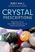 Crystal Prescriptions The A-z Guide to over 1,200 Symptoms And Their Healing Crystals
