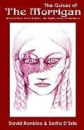 Guises of the Morrigan The Irish Goddess of Sex & Battle