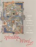 Splendor of the Word medieval and Renaissance Illuminated Manuscripts at the New York Public...