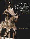 Politics and Civic Ideals in Italian Sculpture, C.1250-1400