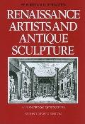 Renaissance Artists and Antique Sculpture: A Handbook of Sources. New, revised, and updated ...