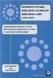Pathways to Care: NVQ2 in Health and Social Care Core Units: A Photocopiable Resource for Us...