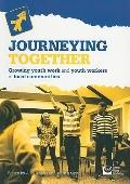 Journeying Together : Growing Youth Work and Youth Workers in Local Communities
