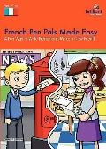 French Pen Pals Made Easy - A Fun Way to Write French and Make a New Friend