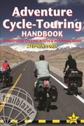 Adventure Cycle-Touring Handbook, 2nd: Worldwide Cycling Route & Planning Guide (Adventure C...
