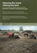 Opening the Wood, Making the Land: The Archaeology of a Middle Thames Landscape Mesolithic, ...
