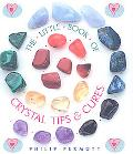 The Little Book of Crystal Tips and Cures