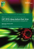CAT 2010 : Ideas Before Their Time - Connecting the Past and Present in Computer Art