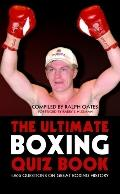 The Ultimate Boxing Quiz Book: 1,200 Questions on Great Boxing History
