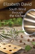South Wind through the Kitchen : The Best of Elizabeth David