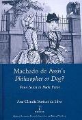 Machado de Assis's Philosopher or Dog?: From Serial to Book Form (Legenda Main Series)