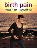 Birth Pain: POWER TO TRANSFORM!