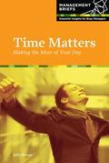 Time Matters : Making the Most of Your Day