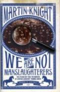 We Are Not Manslaughterers