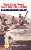 The Bear Went Over the Mountain: Soviet Combat Tactics in Afghanistan (10th Anniversary Edit...