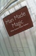 Man Made Magic : When Science Meets Fashion