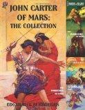 John Carter of Mars: The Collection - A Princess of Mars; The Gods of Mars; The Warlord of M...