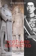 Scotland Connected : The History of Scotland, England and the World at a Glance