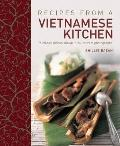 Recipes from a Vietnamese Kitchen : 75 Classic Dishes Shown in 260 Vibrant Photographs