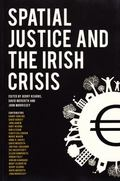 Spatial Justice and the Irish Crisis