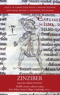 Zinziber - Sauces from Poitou : Twelfth-Century Culinary Recipes from Sidney Sussex College,...