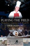 Playing the Field : Having Fun As a Restaurateur