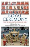 Royal Ceremony : The Pageantry Explained