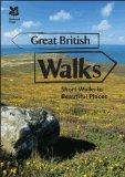 Great British Walks : Short Walks in Beautiful Places
