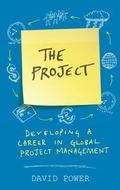 Project : How to Develop a Career in Global Project Management