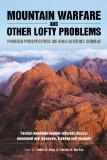 Mountain Warfare and Other Lofty Problems: Foreign mountain combat veterans discuss movement...