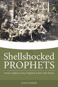 Shellshocked Prophets : Former Anglican Army Chaplains in Inter-War Britain