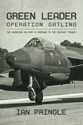 Green Leader : Operation Gatling, the Rhodesian Military's Response to the Viscount Tragedy