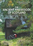 The Ancient Pinewoods of Scotland: A Companion Guide