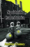 Sputnik Caledonia (Dedalus Original Fiction in Paperback)