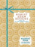 Robert Adam Designs from Sir John Soane's Museum: Wrapping Paper Book (Wrapping Paper Books)