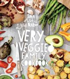 Very Veggie Family Cookbook: Delicious, Easy and Practical VegetarianRecipes to Feed the Who...