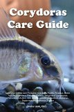 Corydoras Care Guide. Corydoras Catfish Care Featuring: Corydoras Adolfoi, Arcuatus, Metae, ...