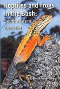 Reptiles and Frogs in the Bush: Southwestern Australia