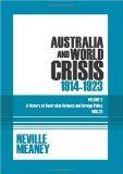 Australia and World Crisis, 1914-1923: A History of Australian Defence and Foreign Policy 19...