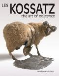 Les Kossatz: The Art of Existence