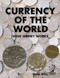 Currency of the World: How Money Works (Young Reed)