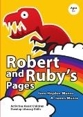 Robert and Ruby's Pages : Activities for Parents and Teachers to Help Children Develop Liter...