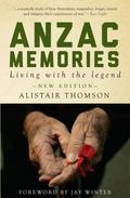 Anzacs Memories (new Edition) : Living with the Legend: Second Edition