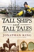 Tall Ships and Tall Tales : A Life of Dancing with History