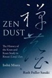 Zen Dust: The History of the Koan and Koan Study in Rinzai (Linji) Zen