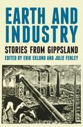 Earth and Industry : Stories from Gippsland
