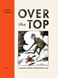 Over the Top : A Cartoon History of Australia at War